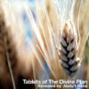 Tablets of the Divine Plan Audio Book