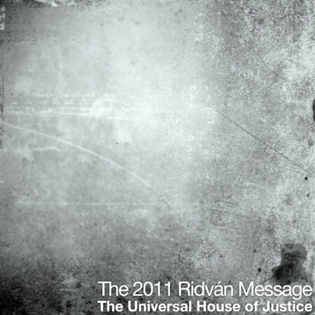 The 2011 Ridvan Message from The Universal House of Justice Audio Book